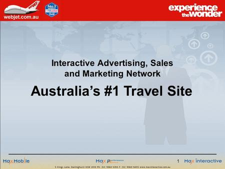 1 Interactive Advertising, Sales and Marketing Network Australia's #1 Travel Site.
