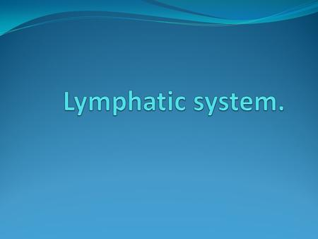 Lymph is the clear interstitial fluid found between the cells of the body. It enters the lymph vessels by filtration travels to one of the lymph nodes.