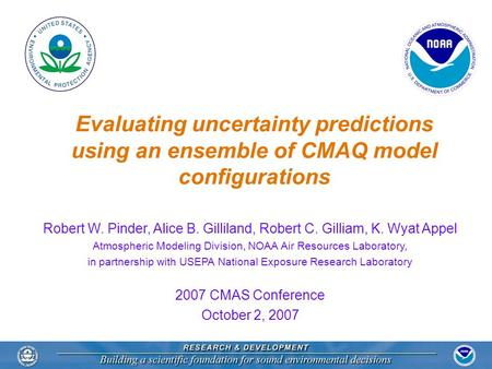 Robert W. Pinder, Alice B. Gilliland, Robert C. Gilliam, K. Wyat Appel Atmospheric Modeling Division, NOAA Air Resources Laboratory, in partnership with.