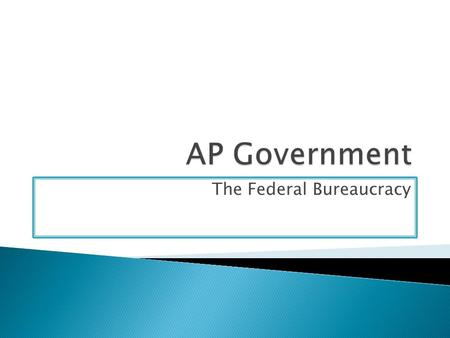 The Federal Bureaucracy.  Key Definitions and Facts ◦ A bureaucracy is a large, complex organization of officials. ◦ The Federal Bureaucracy includes.
