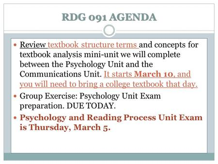 RDG 091 AGENDA Review textbook structure terms and concepts for textbook analysis mini-unit we will complete between the Psychology Unit and the Communications.