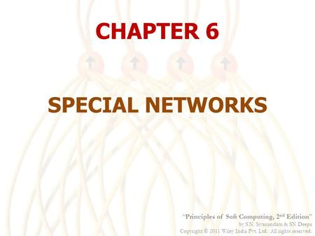 "CHAPTER 6 SPECIAL NETWORKS ""Principles of Soft Computing, 2nd Edition"""