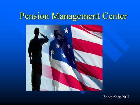 Pension Management Center Pension Management Center September, 2011.