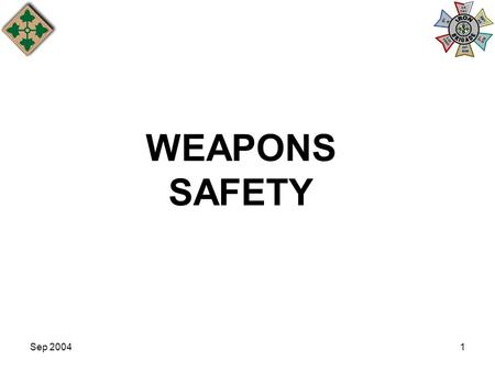 Sep 20041 WEAPONS SAFETY. Sep 20042 Weapon Safety Facts Accidental weapon discharges are on the increase Accidental weapon discharges are on the increase.