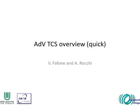 AdV TCS overview (quick) V. Fafone and A. Rocchi.
