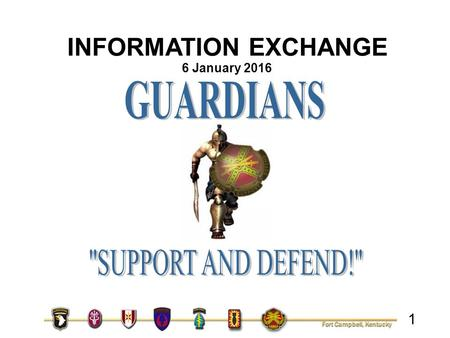 INFORMATION EXCHANGE 6 January 2016 GUARDIANS SUPPORT AND DEFEND!