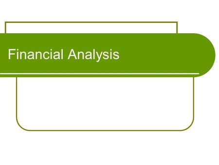 Financial Analysis. Financial Terms List: Finding Funding You need to consistently find funding: What are some ways of funding? Budget funds from profits.