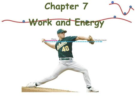 Chapter 7 Work and Energy. 6-3 Gravity Near the Earth's Surface; Geophysical Applications Example 6-5: Effect of Earth's rotation on g. Assuming the Earth.