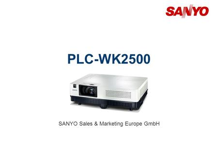 PLC-WK2500 SANYO Sales & Marketing Europe GmbH. 2 Copyright© SANYO Electric Co., Ltd. All Rights Reserved 2010 Technical Specifications Model: PLC-WK2500.