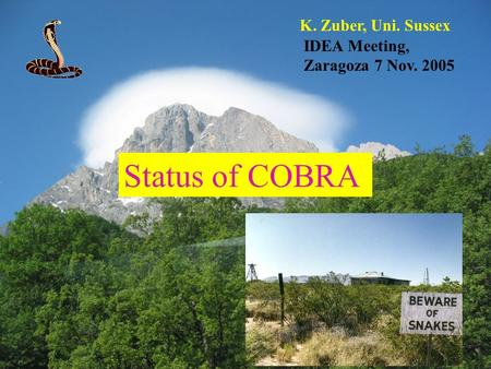 K. Zuber, Uni. Sussex Status of COBRA IDEA Meeting, Zaragoza 7 Nov. 2005.