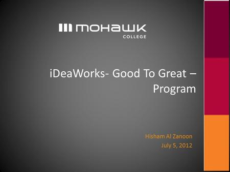 IDeaWorks- Good To Great – Program Hisham Al Zanoon July 5, 2012.