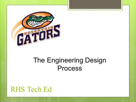 RHS Tech Ed The Engineering Design Process. What Is Design?