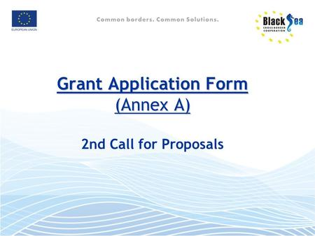 Grant Application Form (Annex A) Grant Application Form (Annex A) 2nd Call for Proposals.