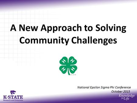 A New Approach to Solving Community Challenges National Epsilon Sigma Phi Conference October 2015.