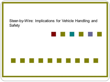 Steer-by-Wire: Implications for Vehicle Handling and Safety.