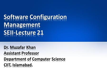 Software Configuration Management SEII-Lecture 21