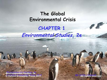 Environmental Studies, 2e © Oxford University Press 2011 All rights reserved Environmental Studies, 2e © Oxford University Press 2011All rights reserved.