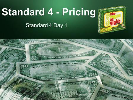 Standard 4 - Pricing Standard 4 Day 1. Explain the nature and scope of the pricing function –Understand the concept of break-even point What you'll learn.