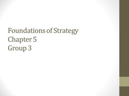 Foundations of Strategy Chapter 5 Group 3. Key Points of the Chapter Different stages of industry development and driving factors Success factors associated.