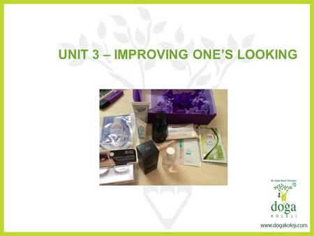 UNIT 3 – IMPROVING ONE'S LOOKING. scrub junk heal apply renew rinse care oily rejuvenate rid protect skin.