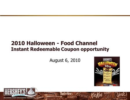 2010 Halloween - Food Channel Instant Redeemable Coupon opportunity August 6, 2010.