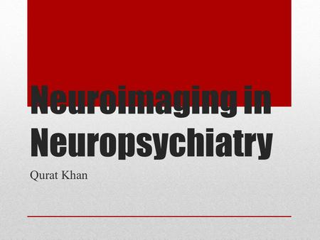 Neuroimaging in Neuropsychiatry