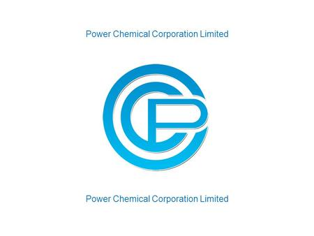 Power Chemical Corporation Limited. SiSiB SILICONES Power Chemical Corporation Limited Corporate Over 20 years experience. 60,000 ton annual capacity.