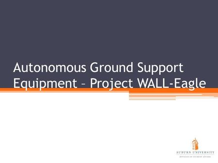 Autonomous Ground Support Equipment – Project WALL-Eagle.