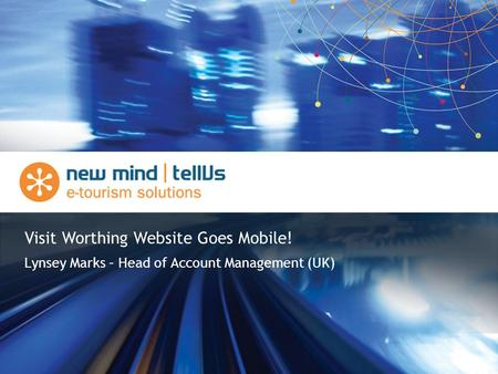 Lynsey Marks – Head of Account Management (UK) Visit Worthing Website Goes Mobile!
