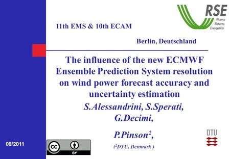 11th EMS & 10th ECAM Berlin, Deutschland The influence of the new ECMWF Ensemble Prediction System resolution on wind power forecast accuracy and uncertainty.