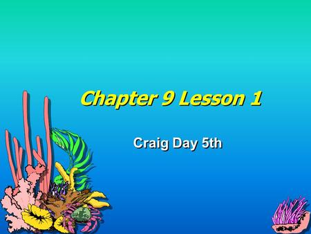 Chapter 9 Lesson 1 Craig Day 5th Lesson 1 The Cold War began with the Berlin Crisis. The city of Berlin was split into 4 parts, each belonging to different.