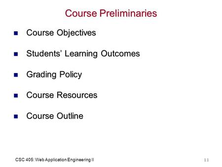 CSC 405: Web Application Engineering II Course Preliminaries Course Objectives Course Objectives Students' Learning Outcomes Students' Learning Outcomes.