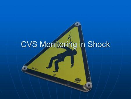 CVS Monitoring in Shock. CVS Monitoring Non-invasive techniques: Non-invasive techniques: Clinical assessment of tissue perfusionClinical assessment of.