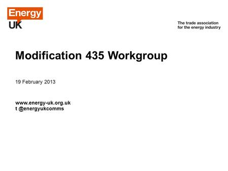 © Energy UK April 2012 Modification 435 Workgroup Alternative approaches to NDM Compensation 19 February 2013