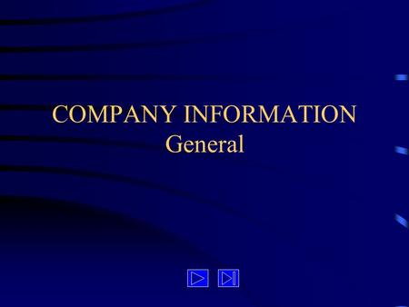 "COMPANY INFORMATION General. What is a ""company""? an inclusive term for any type of business organization sole proprietorship (formed by an individual)"