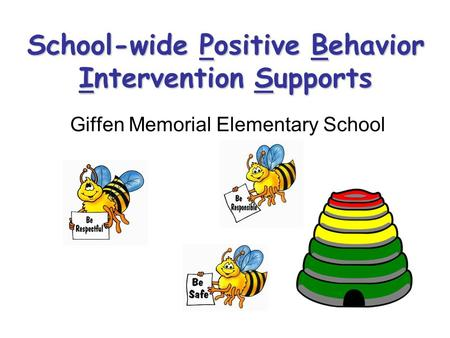 School-wide Positive Behavior Intervention Supports Giffen Memorial Elementary School.