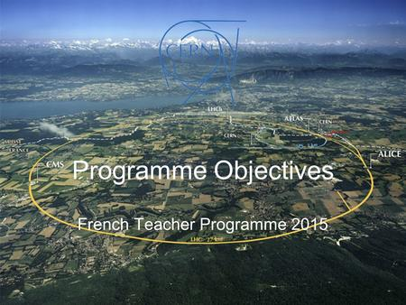 French Teacher Programme 2015 Programme Objectives.