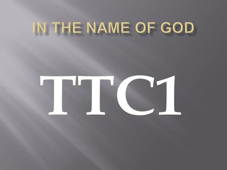 In the Name of God TTC1.