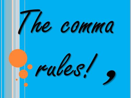 The comma rules!,. Commas are used after introductory words, phrases or clauses.