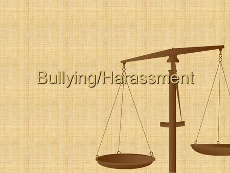 Bullying/Harassment. Definition of Bullying A blustering, quarrelsome, A blustering, quarrelsome, overbearing person who habitually badgers and intimidates.