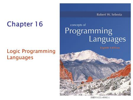 ISBN 0-321-49362-1 Chapter 16 Logic Programming Languages.