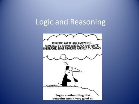 Logic and Reasoning.