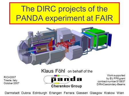 The DIRC projects of the PANDA experiment at FAIR Klaus Föhl on behalf of the Cherenkov Group Darmstadt Dubna Edinburgh Erlangen Ferrara Giessen Glasgow.