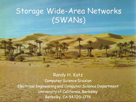 Storage Wide-Area Networks (SWANs)