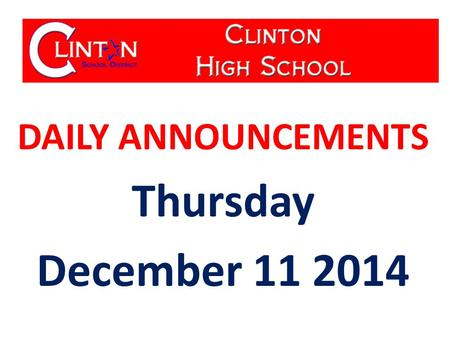 DAILY ANNOUNCEMENTS Thursday December 11 2014. WE OWN OUR DATA Updated 12-08-14 Student Population: 595 Students with Perfect Attendance: 98 Students.