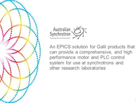 An EPICS solution for Galil products that can provide a comprehensive, and high performance motor and PLC control system for use at synchrotrons and other.