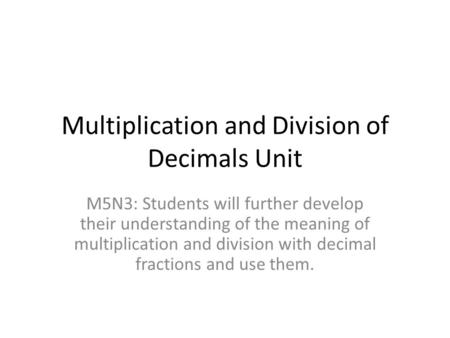 Multiplication and Division of Decimals Unit