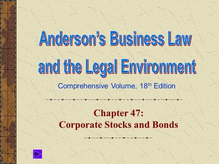 Comprehensive Volume, 18 th Edition Chapter 47: Corporate Stocks and Bonds.