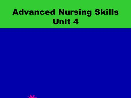 Advanced Nursing Skills Unit 4 Asepsis Absence of infection Freedom from germs 2 types of asepsis: Medical Surgical.