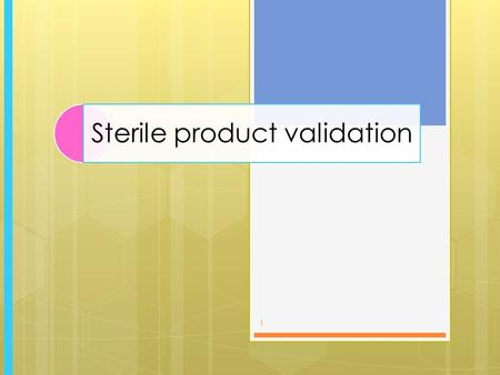 Sterile product validation